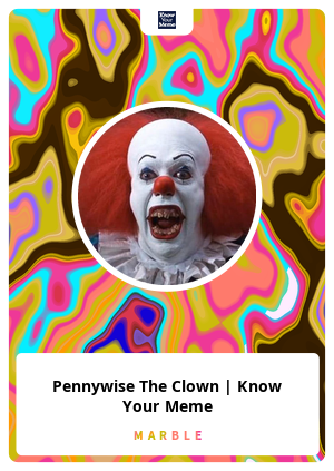 Pennywise The Clown | Know Your Meme
