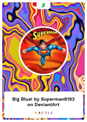 Big Blue! by Superman8193 on DeviantArt