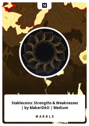 Stablecoins: Strengths & Weaknesses | by MakerDAO | Medium