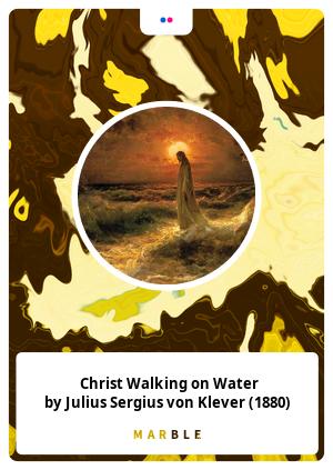 ㅤ ㅤ Christ Walking on Water ㅤㅤ by Julius Sergius von Klever (1880)