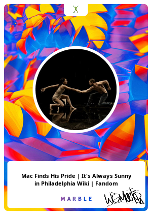 Mac Finds His Pride | It's Always Sunny in Philadelphia Wiki | Fandom