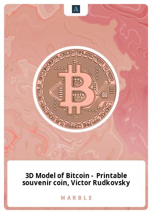 3D Model of Bitcoin -  Printable souvenir coin, Victor Rudkovsky