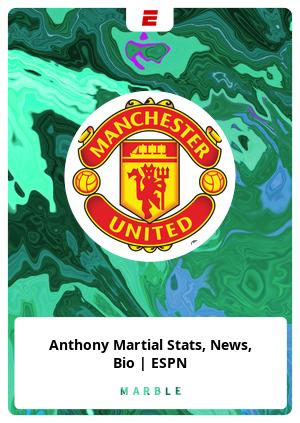 Anthony Martial Stats, News, Bio | ESPN