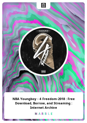 NBA Youngboy - 4 Freedom-2018 : Free Download, Borrow, and Streaming : Internet Archive