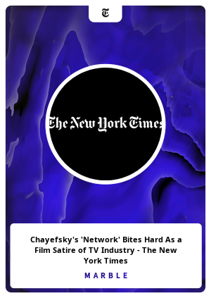 Chayefsky's 'Network' Bites Hard As a Film Satire of TV Industry - The New York Times