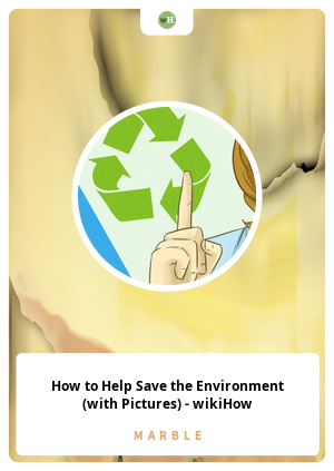 How to Help Save the Environment (with Pictures) - wikiHow