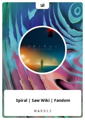 Spiral | Saw Wiki | Fandom