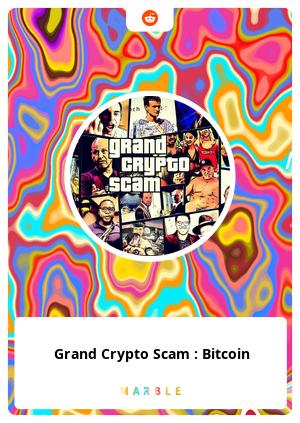Grand Crypto Scam : Bitcoin
