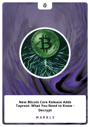 New Bitcoin Core Release Adds Taproot: What You Need to Know - Decrypt