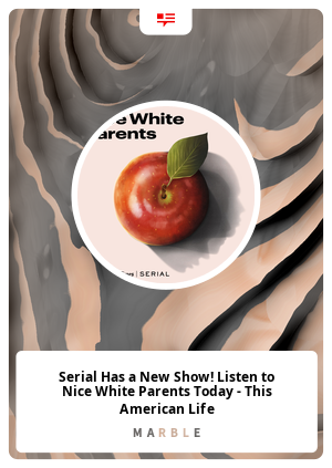 Serial Has a New Show! Listen to Nice White Parents Today - This American Life