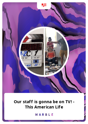 Our staff is gonna be on TV! - This American Life