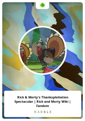 Rick & Morty's Thanksploitation Spectacular | Rick and Morty Wiki | Fandom
