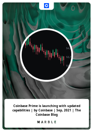 Coinbase Prime is launching with updated capabilities | by Coinbase | Sep, 2021 | The Coinbase Blog