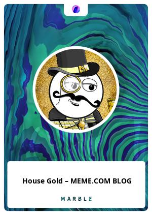 House Gold – MEME.COM BLOG