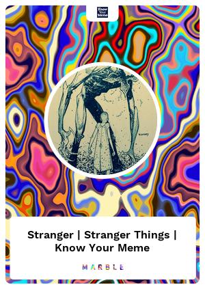 Stranger | Stranger Things | Know Your Meme