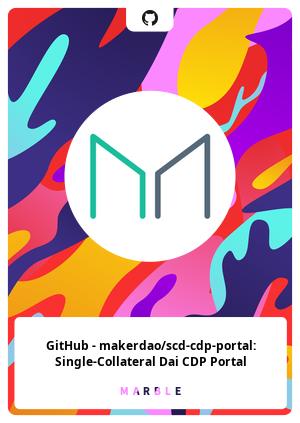 GitHub - makerdao/scd-cdp-portal: Single-Collateral Dai CDP Portal