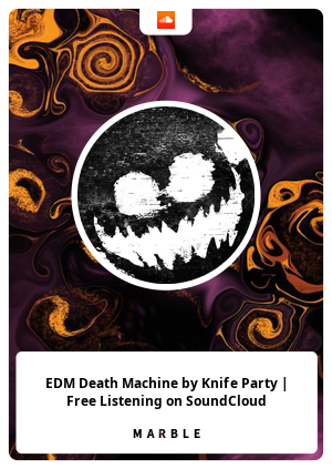 EDM Death Machine by Knife Party   Free Listening on SoundCloud