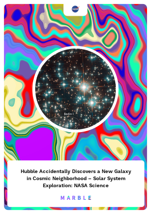 Hubble Accidentally Discovers a New Galaxy in Cosmic Neighborhood – Solar System Exploration: NASA Science