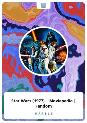 Star Wars (1977) | Moviepedia | Fandom