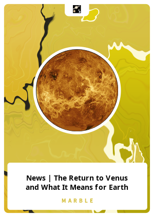 News | The Return to Venus and What It Means for Earth