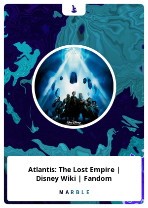 Atlantis: The Lost Empire | Disney Wiki | Fandom
