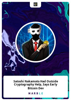 Satoshi Nakamoto Had Outside Cryptography Help, Says Early Bitcoin Dev