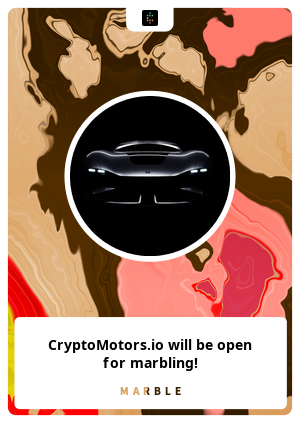 CryptoMotors.io will be open for marbling!