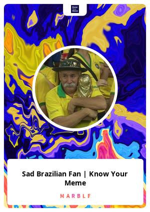 Sad Brazilian Fan | Know Your Meme