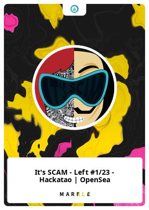 It's SCAM - Left #1/23 - Hackatao   OpenSea